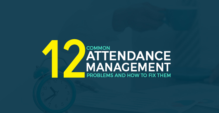 Attendance Management Problems
