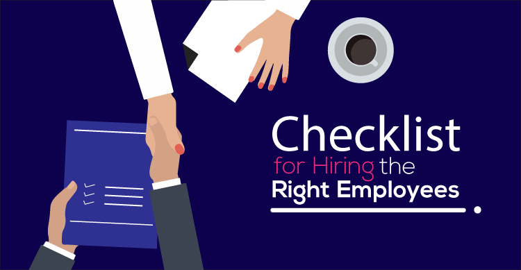 Checklist for Hiring the Right Employees