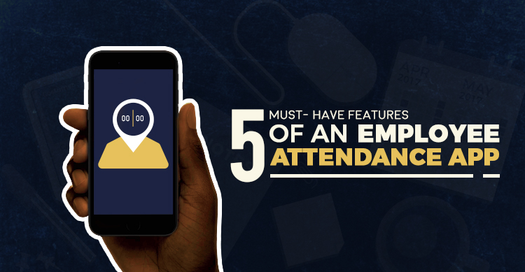 employee attendance app features