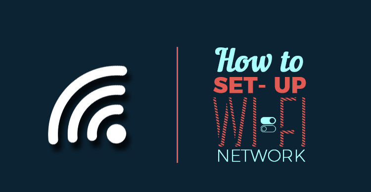 How to Set Up Wi-Fi Network