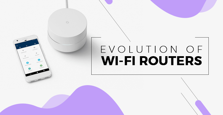 Evolution of Wi-Fi Routers