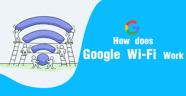 How does Google Wi-Fi Work