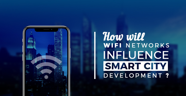 How will Wi-fi networks influence smart city development