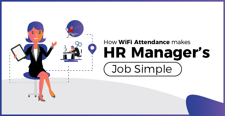 How WiFi Attendance Makes HR Managers Job Simple