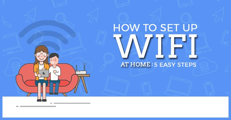 How-to-Set-Up-WiFi-at-Home--5-Easy-Steps