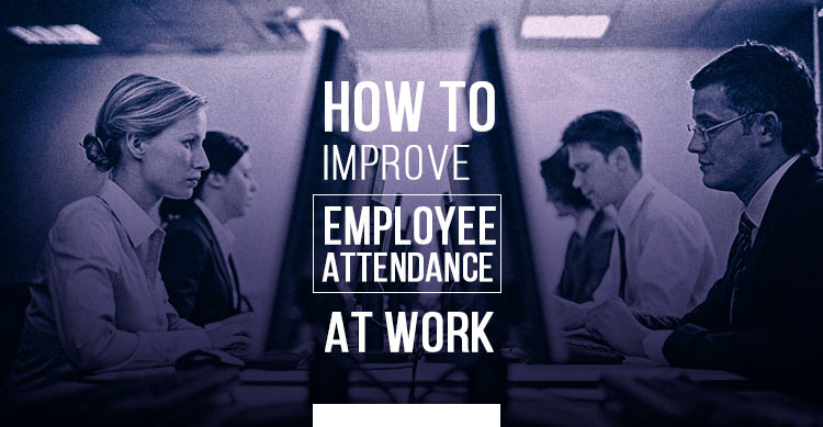 How-to-Improve-Employee-Attendance-at-Work