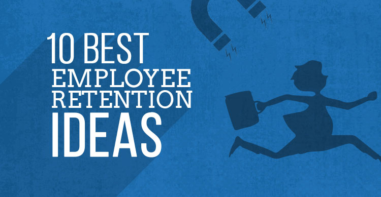 10 Best Employee Retention Ideas