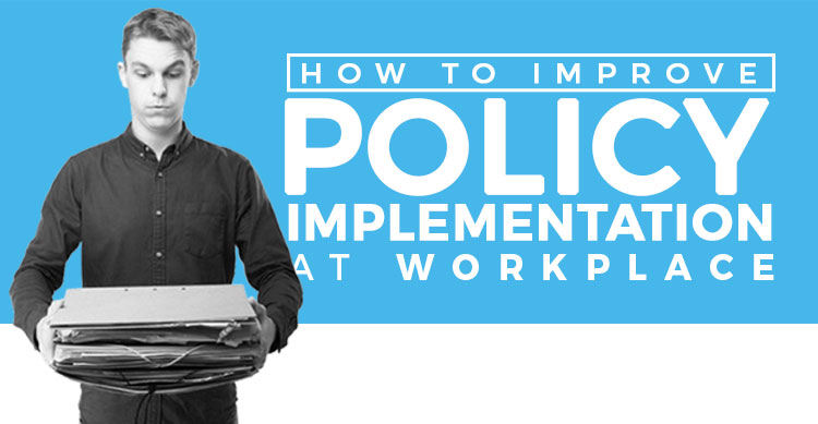 How-to-improve-policy-implementation-at-workplace
