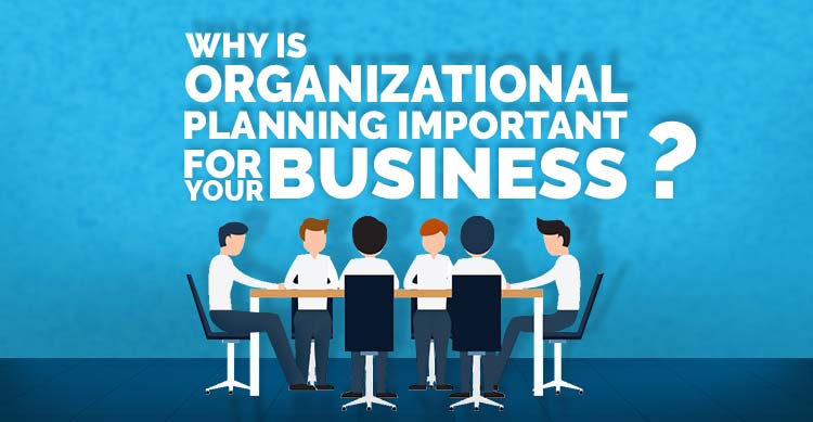 Why-is-organizational-planning-important-for-your-business