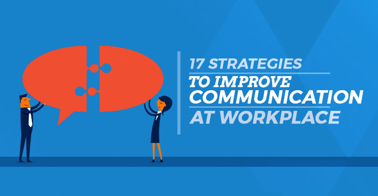 17 strategies to improve communication at workplace featured image