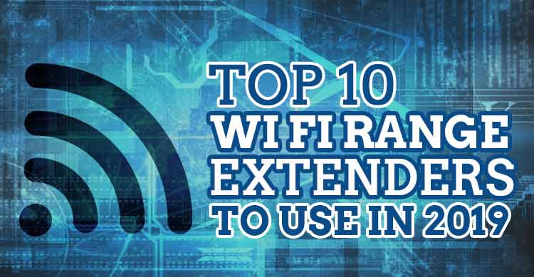 Top-10-WiFi-Range-Extenders-To-Use-In-2019