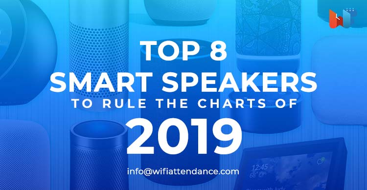 Top 8 smart speakers to rule the charts of 2019