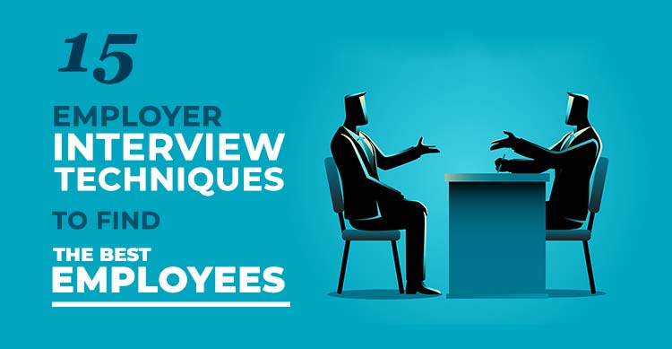 Employer-Interview-Techniques-to-Find-the-Best-Employees