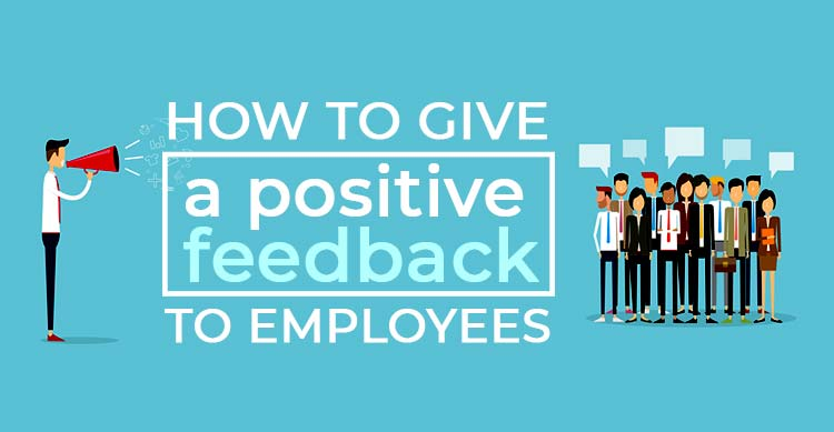How to give a positive feedback to employees
