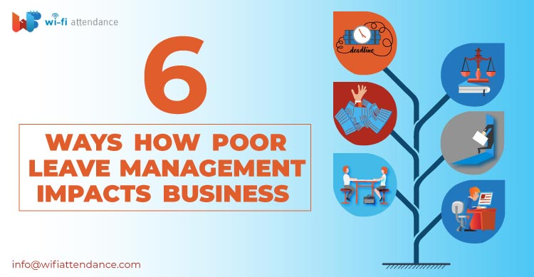 6 ways how poor Leave management impacts business